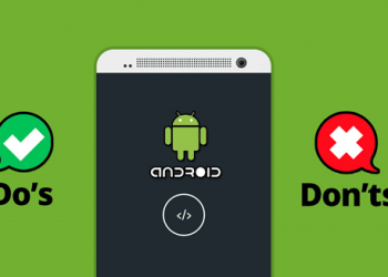 Do's & Don'ts Guidelines of Android App Development in 2020